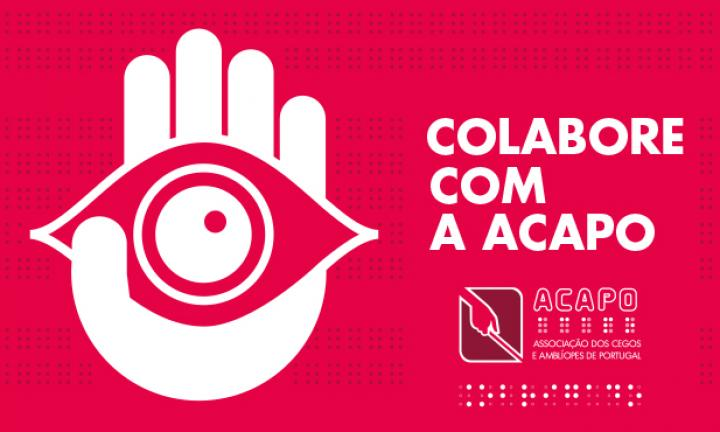 Imagem da Campanha de Vales para a ACAPO, promovida pelo Pingo Doce. No lado esquerdo, a branco sobre fundo magenta, ilustração de uma mão a segurar um olho. Do lado direito a frase Colabore com a ACAPO e por baixo, o logo e a palavra Obrigado a braille